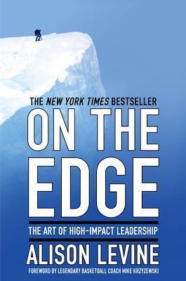 On the Edge The Art of High-Impact Leadership