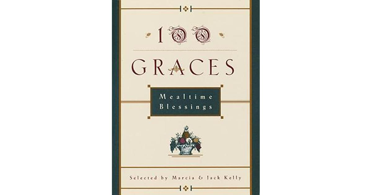 100 Graces: Mealtime Blessings by Marcia Kelly