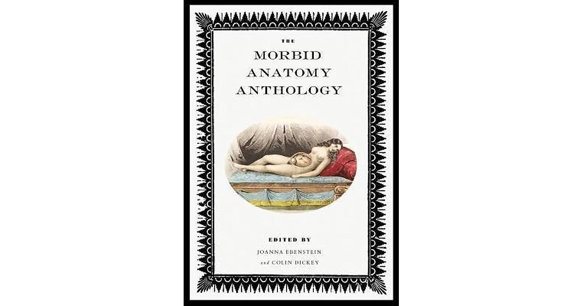 The Morbid Anatomy Anthology By Joanna Ebenstein