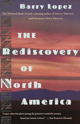 Rediscovery of North America by Barry  Lopez