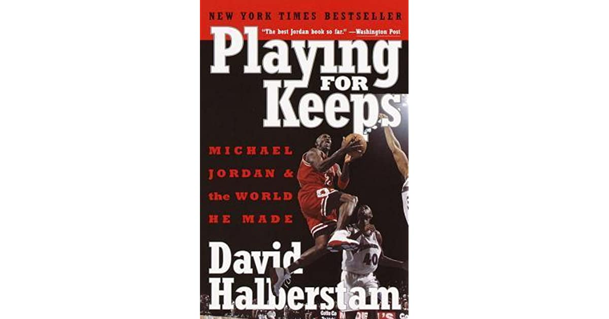 6f54c3b1987d Playing for Keeps  Michael Jordan and the World He Made by David Halberstam