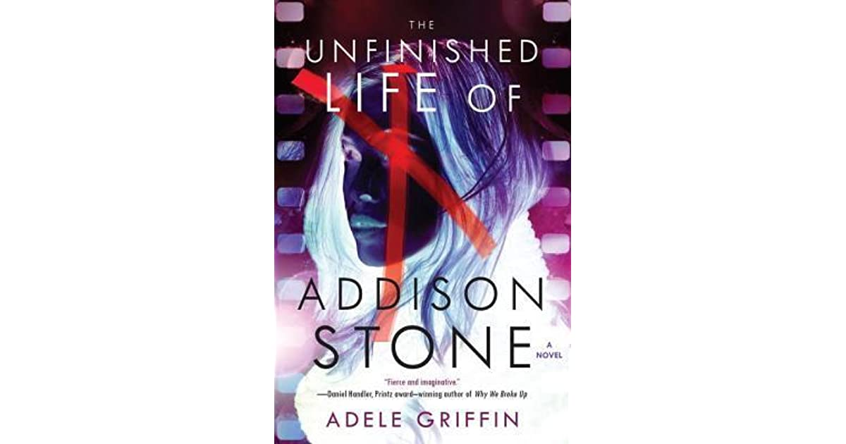 The Unfinished Life Of Addison Stone By Adele Griffin