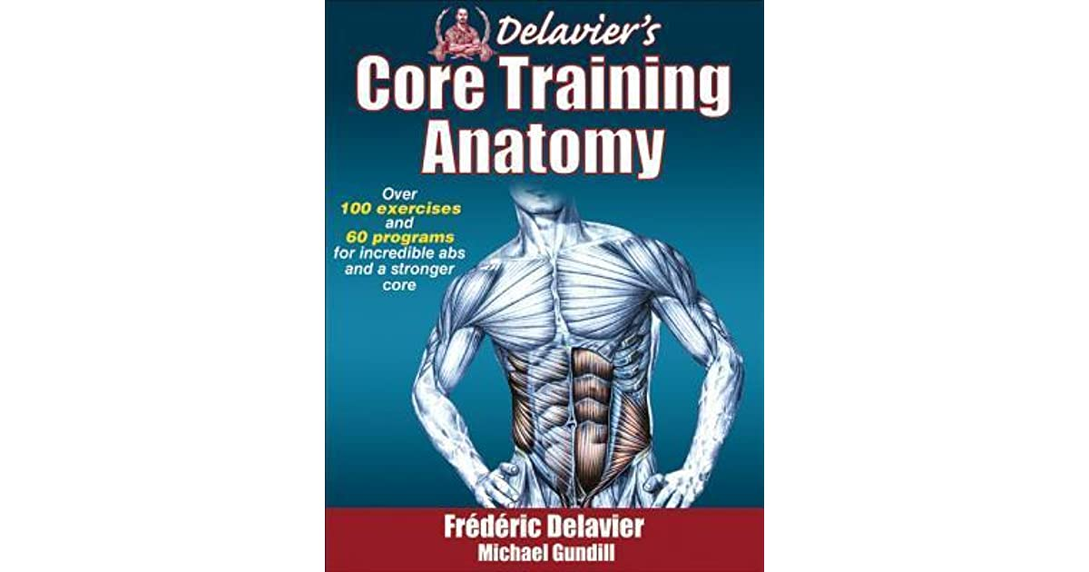 Delavier\'s Core Training Anatomy by Frédéric Delavier