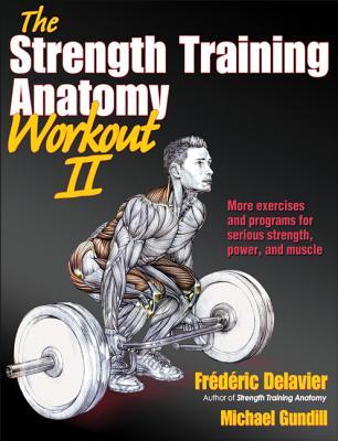 The Strength Training Anatomy Workout II: Building Strength