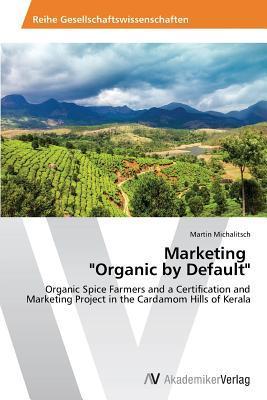 Marketing Organic by Default