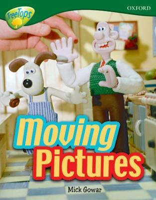 Moving Pictures (Oxford Reading Tree: Stage 12a: Treetops More Non-Fiction)