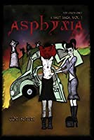 Asphyxia: A Smut Saga (Volume 1)
