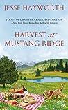 Harvest at Mustang Ridge (Mustang Ridge, #3)