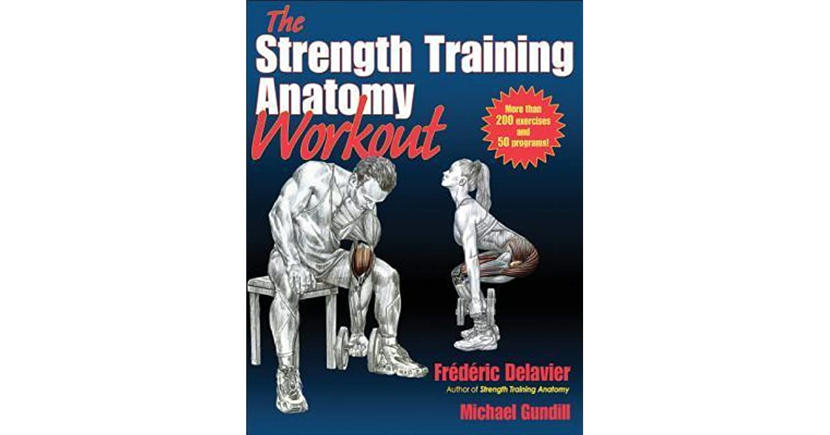 The Strength Training Anatomy Workout by Frédéric Delavier