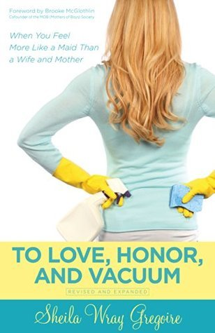 to love honour and vacuum