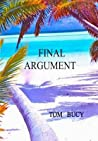 Final Argument: An Inquiry Into the Murders of Mac and Muff Graham on Palmyra Island by Buck Walker and Stephanie Stearns