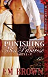Punishing Miss Primrose, Parts I - V (Red Chrysanthemum)