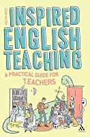 Inspired English Teaching: A Practical Guide for Teachers