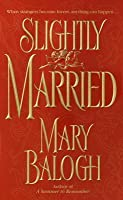 Slightly Married (Bedwyn Saga, #1)