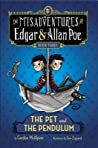 The Pet and the Pendulum (The Misadventures of Edgar & Allan Poe #3)