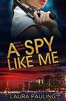 A Spy Like Me (Circle of Spies, #1)