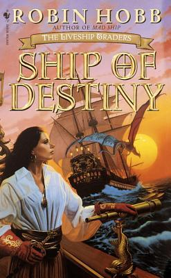 Ship of Destiny (Liveship Traders, #3) by Robin Hobb