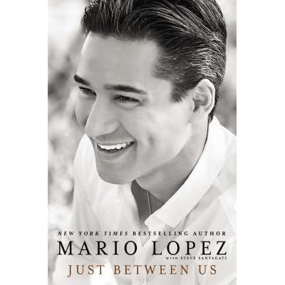 Just Between Us By Mario Lopez