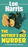 Download ebook The Mother's Day Murder (Christine Bennett, #12) by Lee Harris