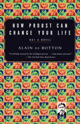 [Alain De Botton] How Proust Can Change Your Life