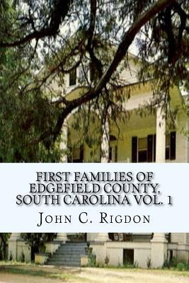 First Families of Edgefield County, South Carolina Vol. 1