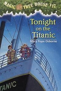 Tonight on the Titanic (Magic Tree House, #17)