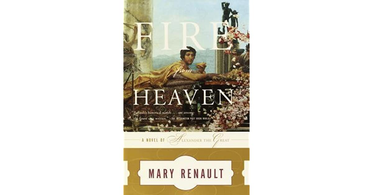 Fire From Heaven Alexander The Great 1 By Mary Renault