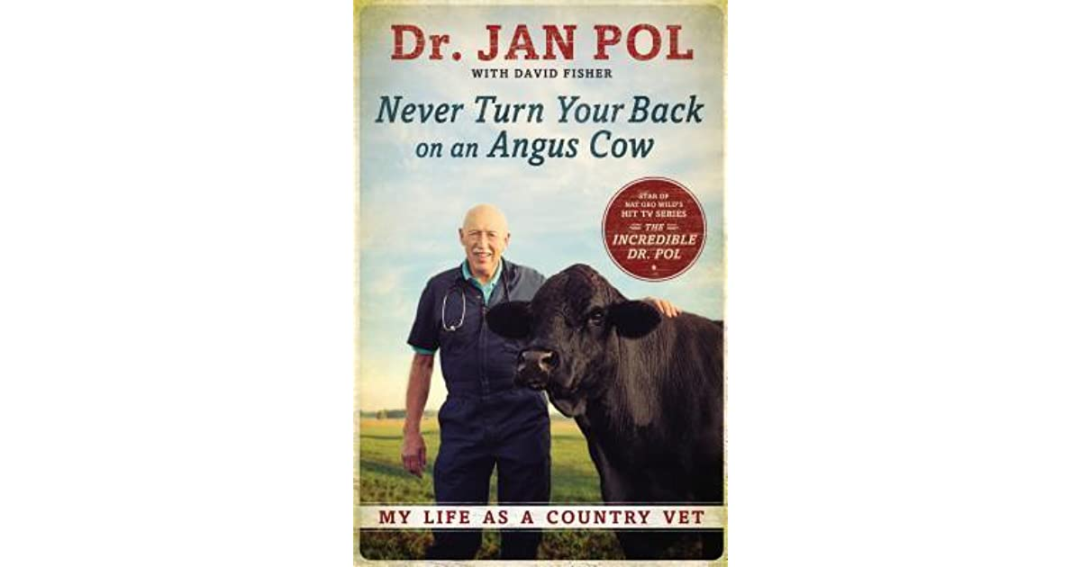 Never Turn Your Back on an Angus Cow: My Life as a Country