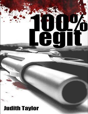 100% Legit  by  Judith Taylor