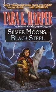 Silver Moons, Black Steel (Wolfwalker, #6)