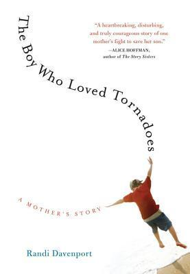 The Boy Who Loved Tornadoes A Mother's Story