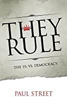 They Rule: The 1% vs. Democracy