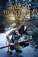 Tarah Woodblade: The Jharro Grove Saga