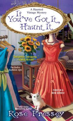 If You've Got It, Haunt It (A Haunted Vintage Mystery #1)