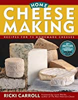 Home Cheese Making: Recipes for 75 Delicious Cheeses