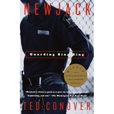 subject review new jack guarding sing sing ted conover Read book review: newjack by ted conover acclaimed journalist ted conover sets a new standard the training and conover's short-term stint guarding sing.