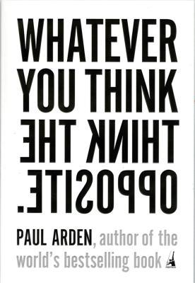 Whatever You Think, Think the Opposite Cover