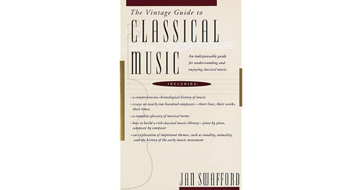The Vintage Guide to Classical Music by Jan Swafford