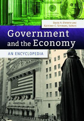 Government and the Economy  An Encyclopedia
