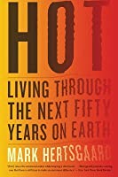 Hot: Living Through the Next Fifty Years on Earth