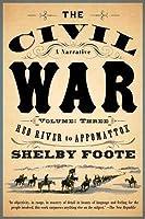 The Civil War: A Narrative: Volume 3: Red River to Appomattox