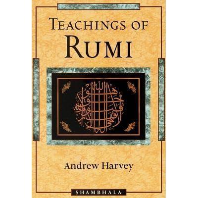 Teachings Of Rumi By Rumi