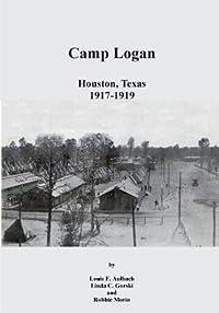 Camp Logan: Houston, Texas 1917-1919