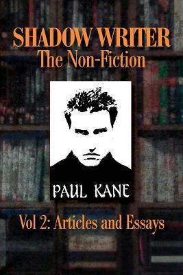Shadow Writer the Non-Fiction Vol 2: Articles and Essays