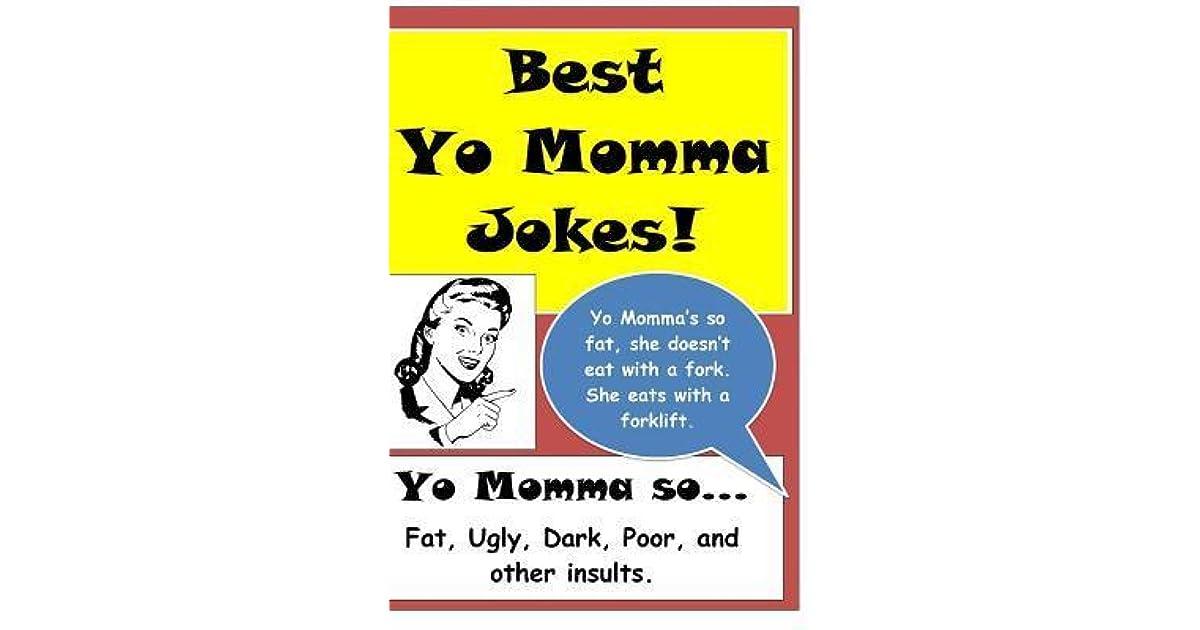 Jokes ugly momma your 2233+ yo