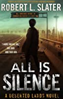 All is Silence: A Deserted Lands Novel
