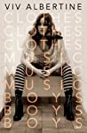 Book cover for Clothes, Clothes, Clothes. Music, Music, Music. Boys, Boys, Boys.: A Memoir