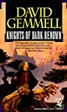 Knights of Dark Renown (Drenai Saga, #1)