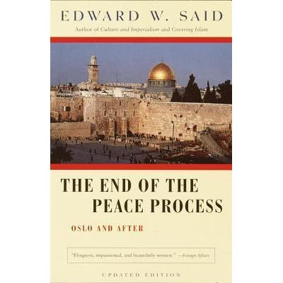 the end of the peace process oslo and after by edward said