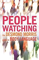 Peoplewatching: The Desmond Morris Guide to Body Language